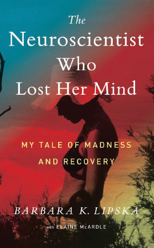 A Neuroscientists Journey Through Madness The Scientist Magazine