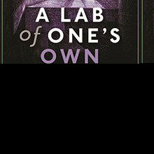 Book Excerpt from <em>A Lab of One's Own</em>