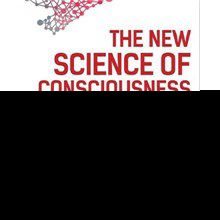 Book Excerpt from <em>The New Science of Consciousness</em>