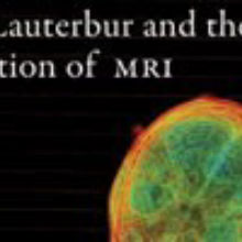 Book Excerpt from <em>Paul Lauterbur and the Invention of MRI</em>
