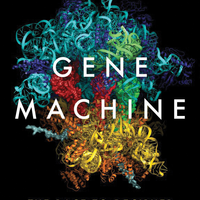 Book Excerpt from <em>Gene Machine</em>