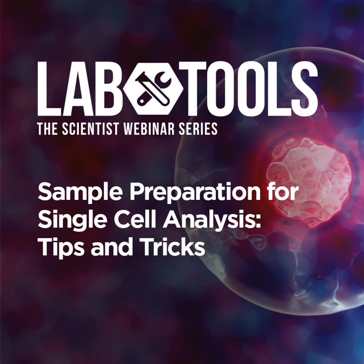Sample Preparation for Single Cell Analysis: Tips and Tricks | The