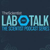 The Scientist's LabTalk Podcast - Episode 2