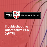 Technique Talk: Troubleshooting Quantitative PCR (qPCR)