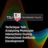 Technique Talk: Analyzing Molecular Interactions During Monoclonal Antibody Development