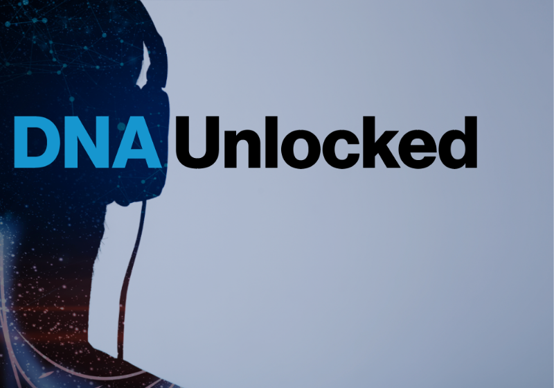 DNA Unlocked - A Special 5-Part Podcast Series